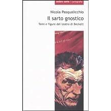 Il sarto gnostico. Temi e figure del teatro di Beckett