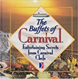 The Buffets of Carnival Entertaining Secrets from Carnival Chefs