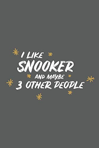 I Like Snooker And Maybe 3 Other People: Small 6x9 Notebook, Journal or Planner, 110 lined Pages, Christmas, Birthday or Anniversary Gift Idea por PaperPat