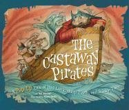 - The Castaway Pirates: A Pop-Up Tale of Bad Luck, Sharp Teeth, and Stinky Toes