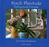 img - for [(Porch Plenitude : Feeling Good Everyday)] [By (author) Dickie Anderson] published on (December, 2004) book / textbook / text book