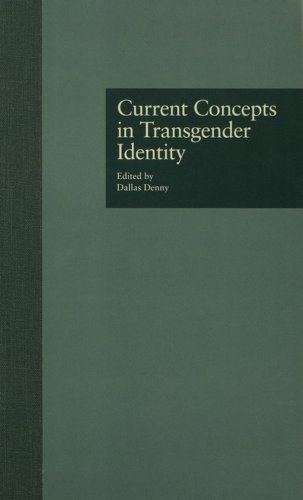 Download Current Concepts in Transgender Identity (Garland Gay and Lesbian Studies) Pdf