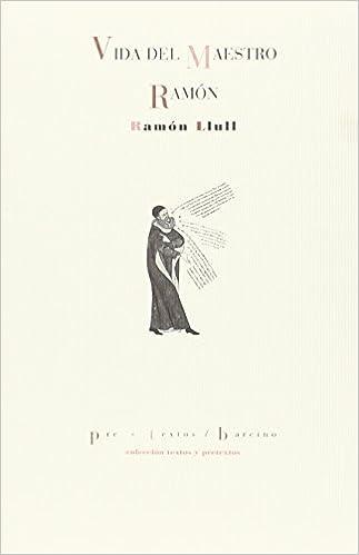 Vida del maestro Ramón (Textos y pretextos): Amazon.es: Llull ...
