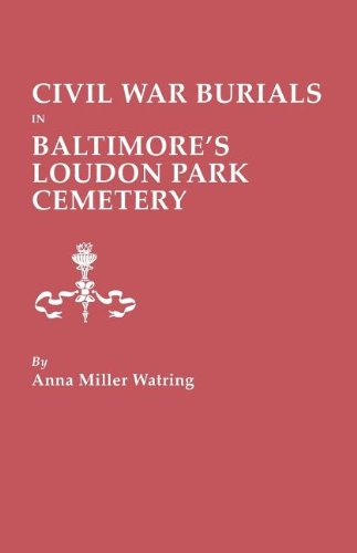 Civil War Burials in Baltimore's Loudon Park Cemetery