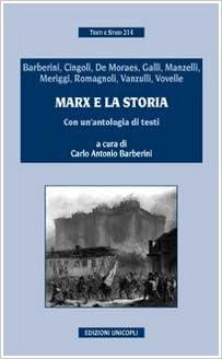 C. A. Barberini - Marx E La Storia. Con Un'antologia Di Testi