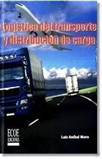 LOGISTICA DEL TRANSPORTE Y DISTRIBUCION DE CARGA