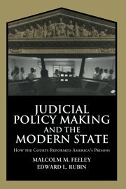 Judicial Policy Making and the Modern State: How the Courts Reformed America's Prisons (Cambridge Studies in Criminology