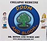 Survival - Collapse Medicine - Doom & Bloom - DVD-ROM Computer Viewing ONLY