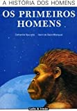 img - for Os Primeiros Homens (Portuguese Edition) book / textbook / text book