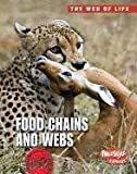img - for Food Chains and Webs (The Web of Life) book / textbook / text book