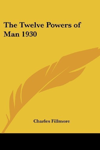 The Twelve Powers of Man 1930 by Charles Fillmore (2004-10-15) (The Twelve Powers Of Man 1930 Charles Fillmore)