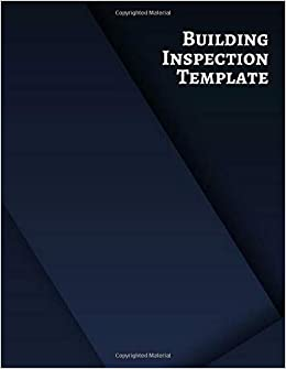 Building Inspection Template Property Inspection Checklist Record Notebook Logbook Journal Diary Register For Residential Home Industrial Office Inspectors Etc Building Inspection Log Journals Graceland 9781097284849 Amazon Com Books