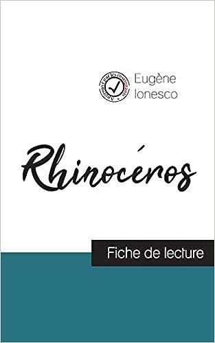 Rhinoceros De Ionesco Fiche De Lecture Et Analyse Complete De L Oeuvre French Edition Ionesco Eugene 9782759303441 Amazon Com Books