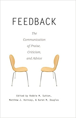 Amazon.com: Feedback: The Communication of Praise, Criticism, and ...