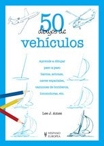 50 dibujos de vehiculos (50 Dibujos De../ 50 Drawings of ..) (Spanish Edition) [Lee J. Ames] (Tapa Blanda)