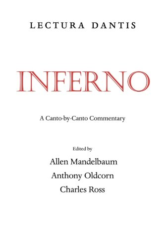 Lectura Dantis: Inferno: A Canto-by-Canto Commentary