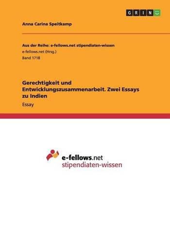 Gerechtigkeit Und Entwicklungszusammenarbeit. Zwei Essays Zu Indien (German Edition) PDF