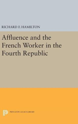 Affluence and the French Worker in the Fourth Republic
