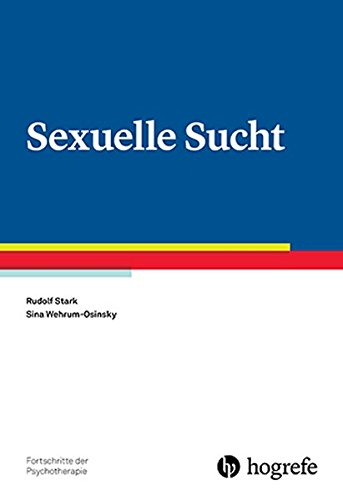 Sexuelle Sucht (Fortschritte der Psychotherapie)