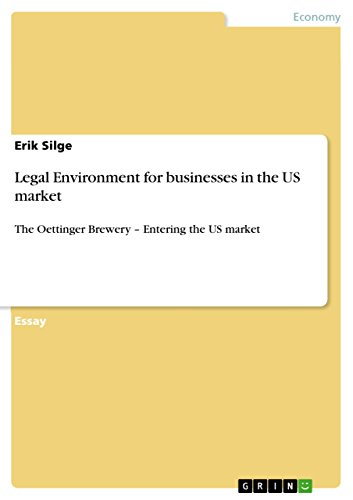 legal-environment-for-businesses-in-the-us-market-the-oettinger-brewery-entering-the-us-market
