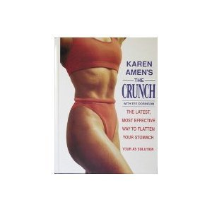 Karen Amen's The Crunch: The Latest, Most Effective Way to Flatten Your Stomach