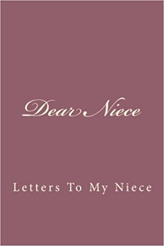 Amazon.com: Dear Niece: Letters To My Niece (9781540560513