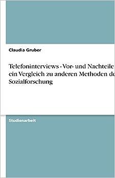 Telefoninterviews - Vor- und Nachteile und ein Vergleich zu anderen Methoden der Sozialforschung