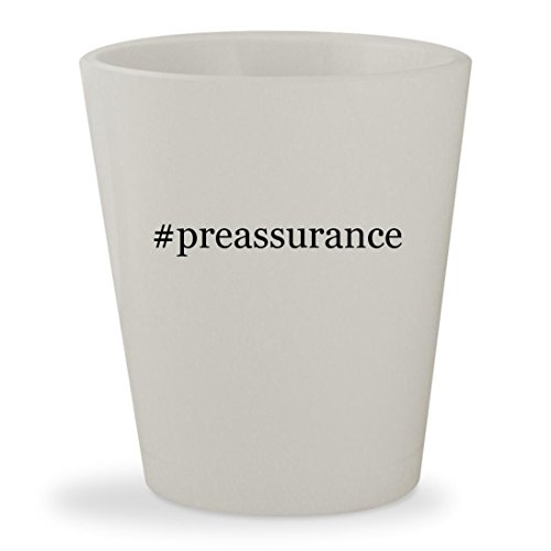 #preassurance - White Hashtag Ceramic 1.5oz Shot Glass (Oven Preassure)
