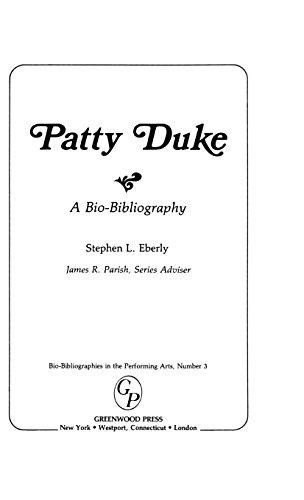 Patty Duke: A Bio-Bibliography (Bio-Bibliographies in the Performing Arts)