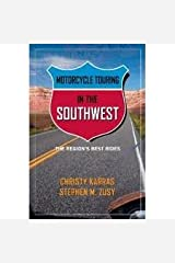 Motorcycle Touring in the Southwest 1st (first) edition Text Only Paperback