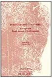 Tradition and Creativity : Essays on East Asian Civilization, , 0887387381