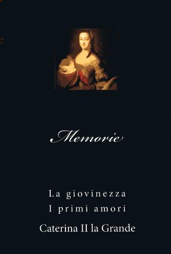 Memorie di Caterina II la Grande (Italian Edition)