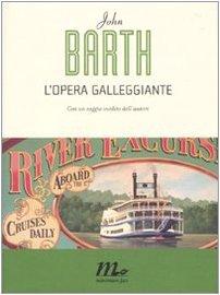 Lopera galleggiante John Barth