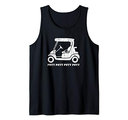 Funny Golfer Gift Golf Cart Joke Putt Father Day Golfing Dad Tank Top