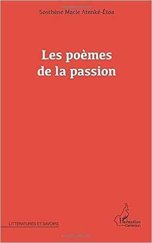 Les Poèmes De La Passion French Edition Sosthène Marie