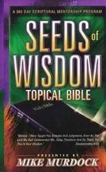 Seeds of Wisdom Topical Bible: A 365 Day Scriptural Mentorship Program ebook