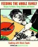 Feeding the Whole Family: Recipes for Babies, Young Children, and Their Parents 3rd Edition by Lair, Cynthia [Paperback]