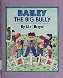 Bailey the Big Bully, Lizi Boyd, 0670827193