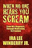 When No One Hears You Scream, Ira Lee Winberry Jr., 1448970229