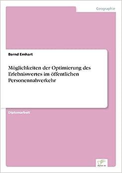 Book M??glichkeiten der Optimierung des Erlebniswertes im ??ffentlichen Personennahverkehr by Bernd Emhart (1994-01-01)