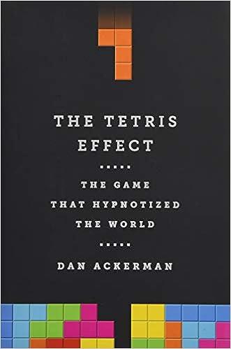The Tetris Effect: The Game that Hypnotized the World: Dan Ackerman