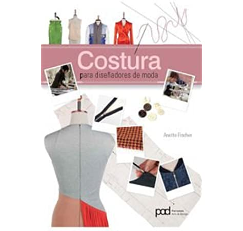 Costura para diseñadores de moda: Amazon.es: Fischer, Anette: Libros