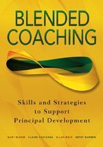 Blended Coaching: Skills and Strategies to Support Principal Development 1st Edition by Bloom, Gary S. published by Corwin Press Paperback