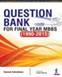 QUESTION BANK FOR FINAL YEAR MBBS (1990-2015)