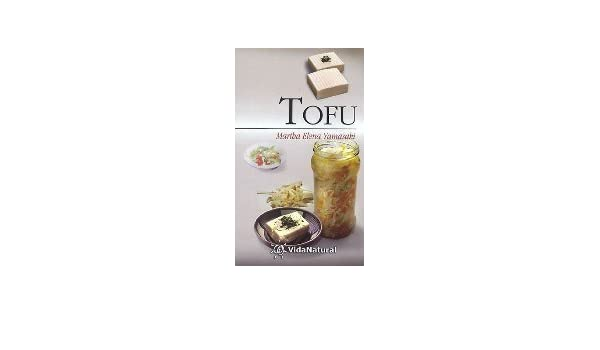Tofu (Coleccion Vida Natural II) (Spanish Edition): M. Yamasaki: 9788441414761: Amazon.com: Books