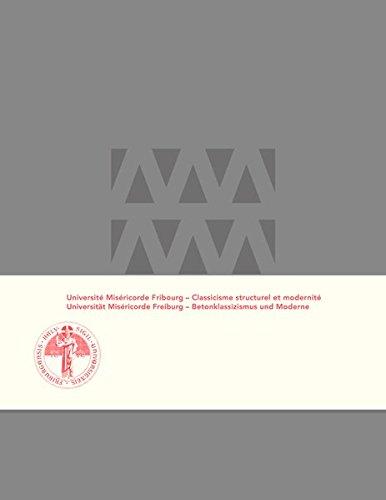Universität Miséricorde Freiburg – Betonklassizismus und Moderne: Université Miséricorde Fribourg – Classicisme structurel et modernité