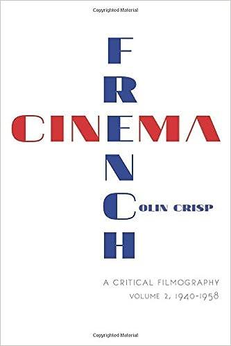 Download online French Cinema_A Critical Filmography: Volume 2, 1940-1958 PDF, azw (Kindle), ePub, doc, mobi