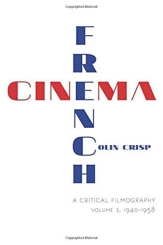 French Cinema-A Critical Filmography: Volume 2, 1940-1958