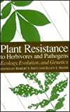 Plant Resistance to Herbivores and Pathogens : Ecology, Evolution, and Genetics, , 0226265536