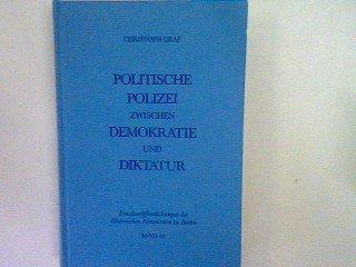 Politische Polizei zwischen Demokratie und Diktatur